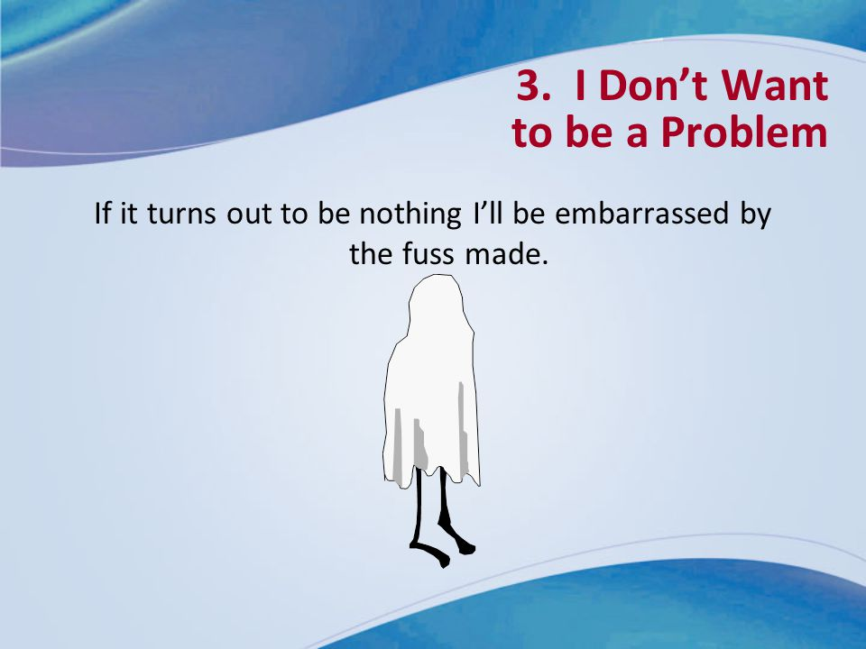 3. I Don't Want to be a Problem