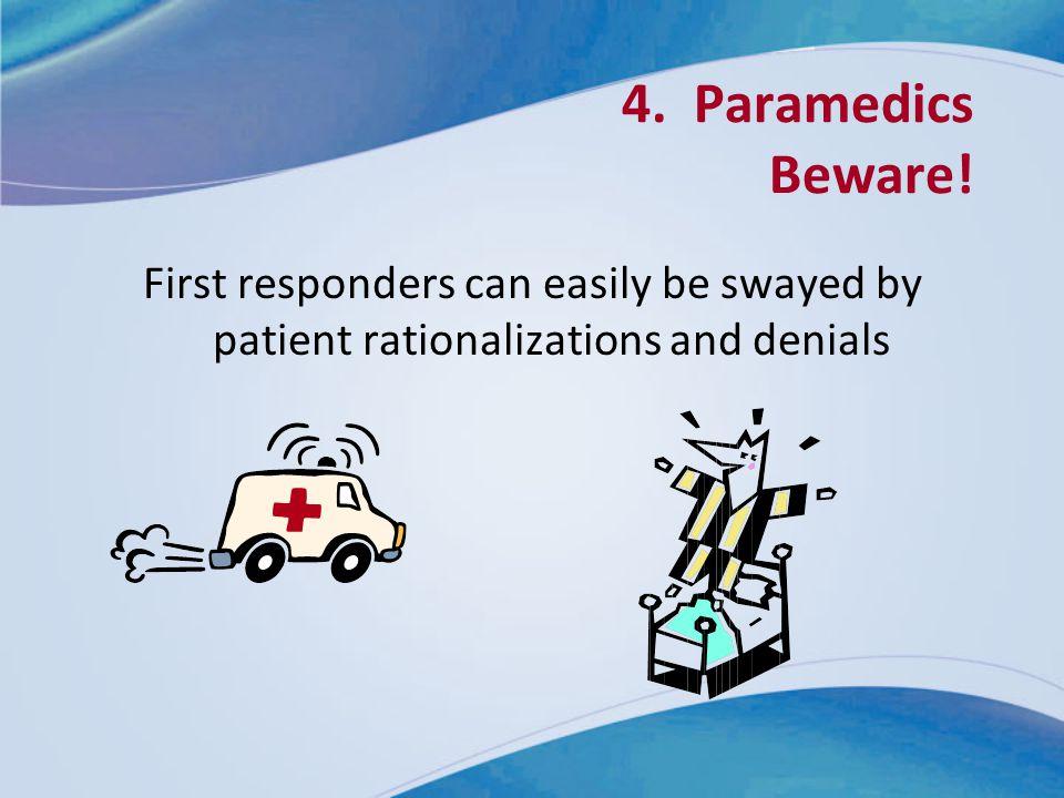 4. Paramedics Beware.