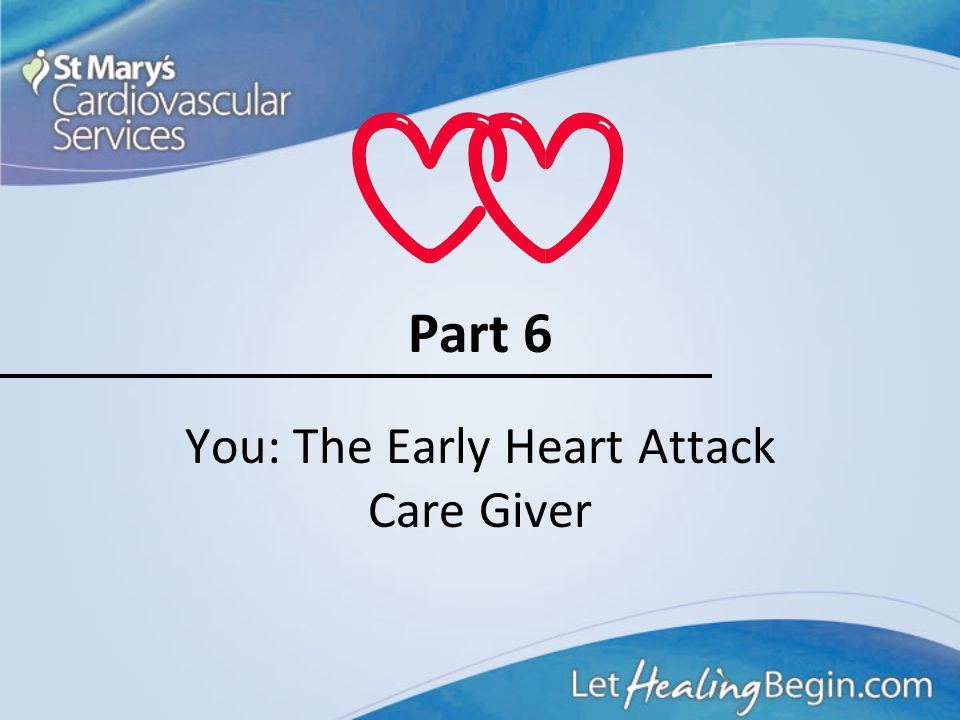 You: The Early Heart Attack Care Giver