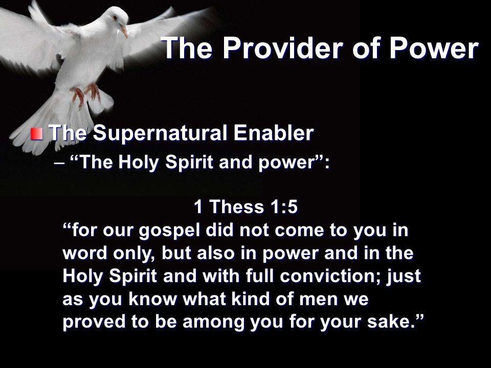 The Provider of Power The Supernatural Enabler