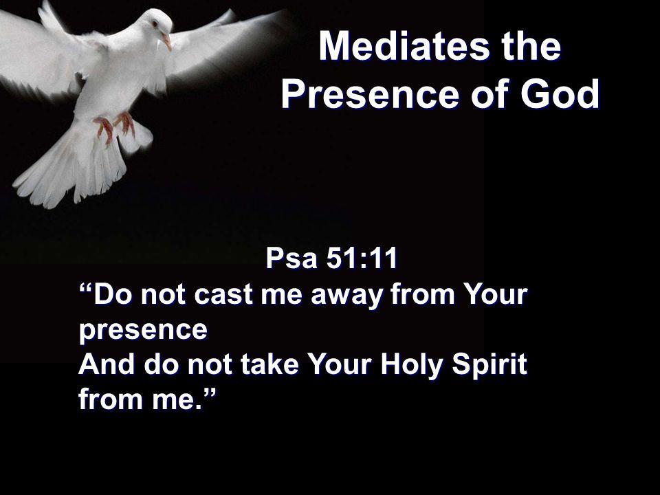 Mediates the Presence of God
