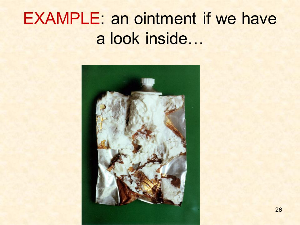 EXAMPLE: an ointment if we have a look inside…
