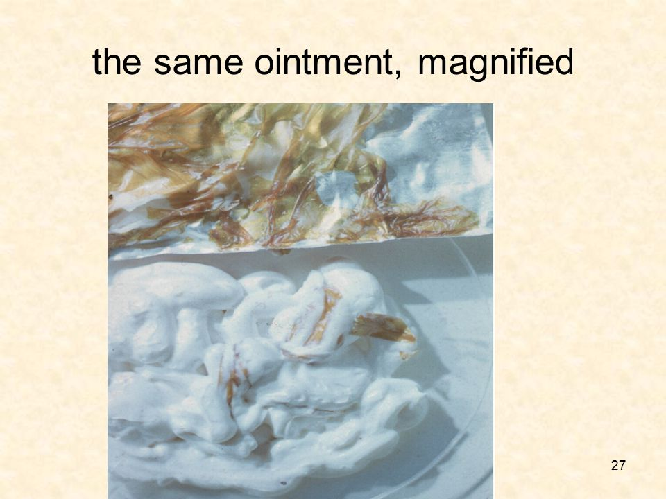 the same ointment, magnified