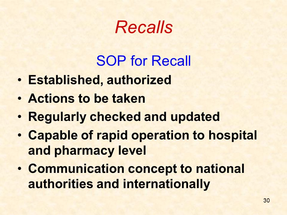 Recalls SOP for Recall Established, authorized Actions to be taken