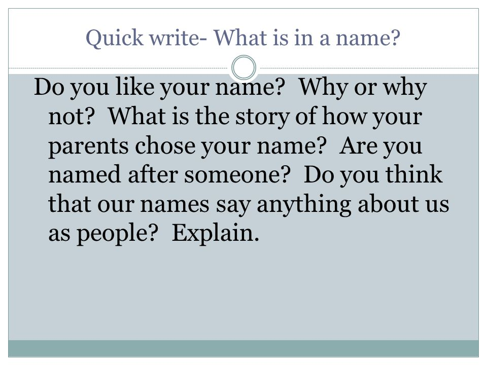 Quick write- What is in a name