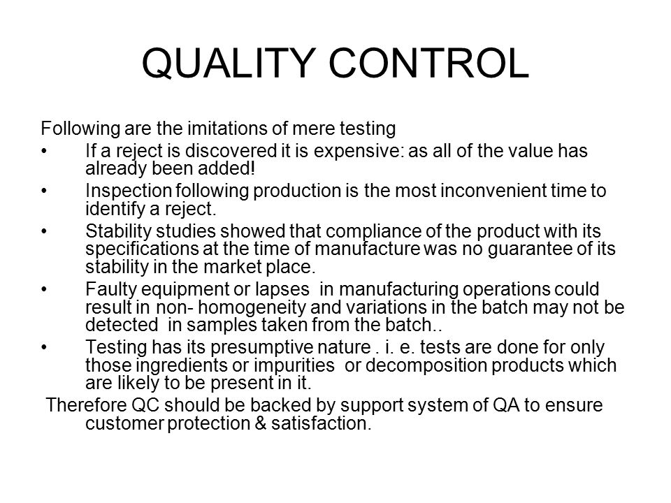 QUALITY CONTROL Following are the imitations of mere testing