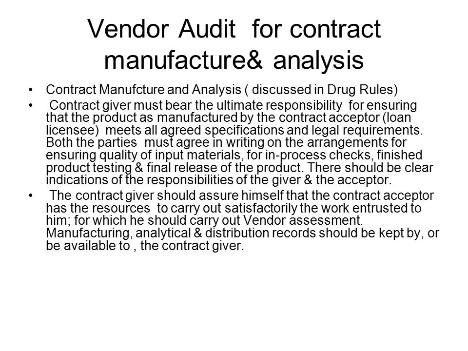Vendor Audit for contract manufacture& analysis