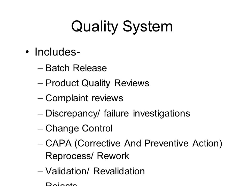 Quality System Includes- Batch Release Product Quality Reviews