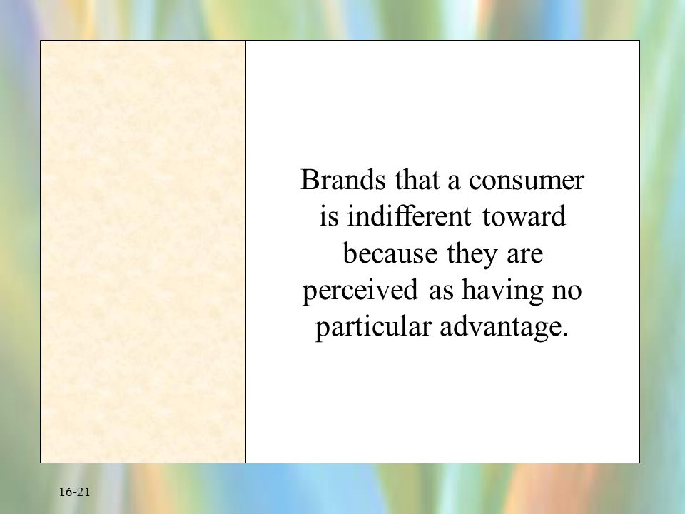 Brands that a consumer is indifferent toward because they are perceived as having no particular advantage.