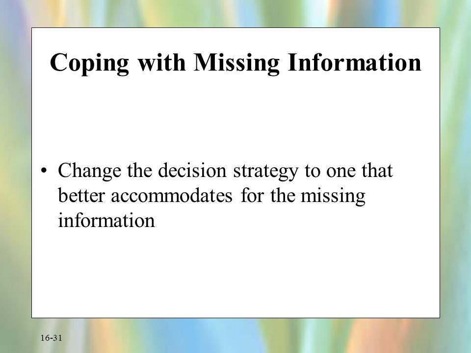 Coping with Missing Information