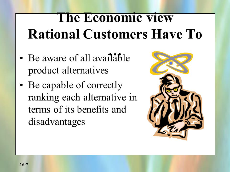 The Economic view Rational Customers Have To …