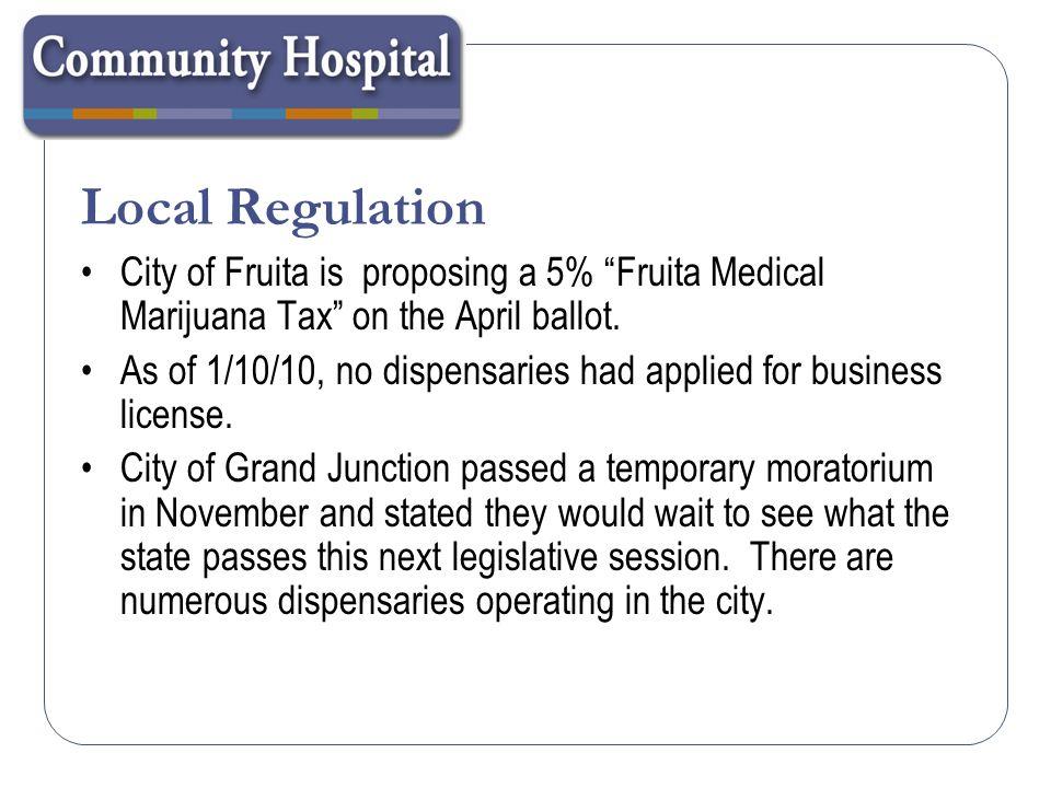 Local Regulation City of Fruita is proposing a 5% Fruita Medical Marijuana Tax on the April ballot.