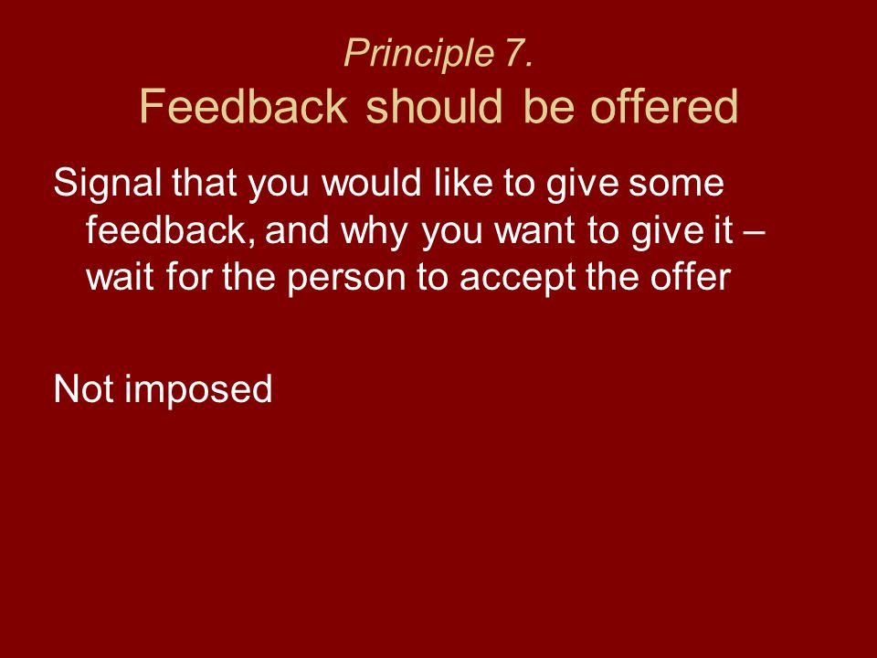 Principle 7. Feedback should be offered