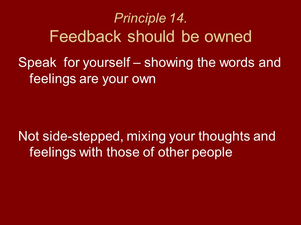 Principle 14. Feedback should be owned