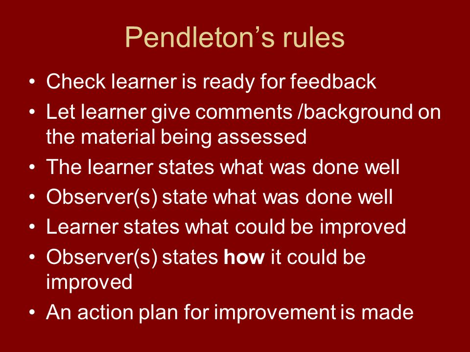 Pendleton's rules Check learner is ready for feedback