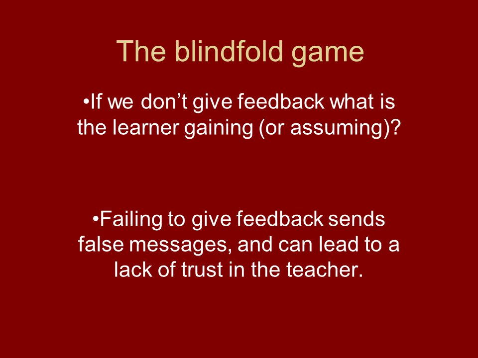 If we don't give feedback what is the learner gaining (or assuming)