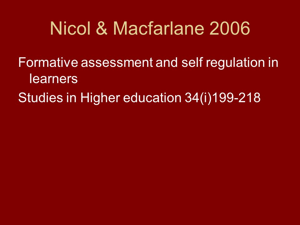 Nicol & Macfarlane 2006 Formative assessment and self regulation in learners Studies in Higher education 34(i)199-218
