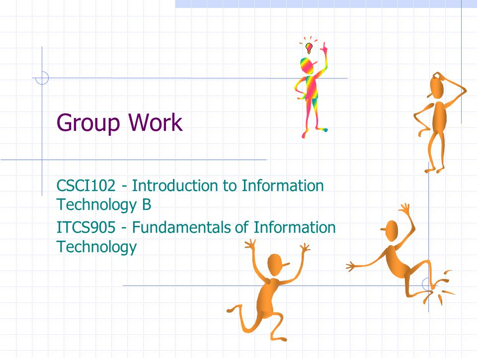 Group Work CSCI102 - Introduction to Information Technology B
