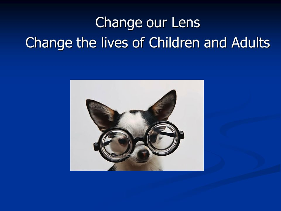 Change the lives of Children and Adults