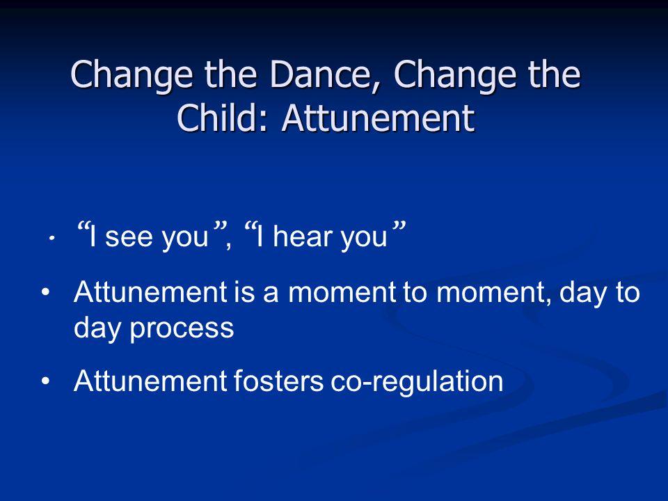 Change the Dance, Change the Child: Attunement