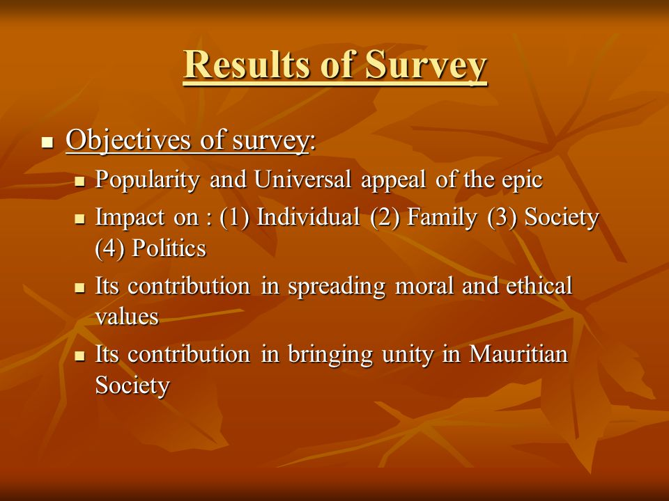 Results of Survey Objectives of survey: