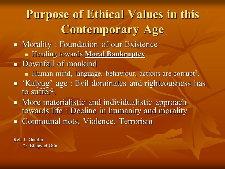 Purpose of Ethical Values in this Contemporary Age