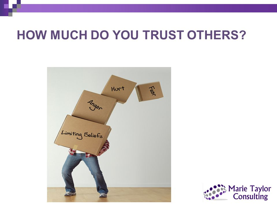 HOW MUCH DO YOU TRUST OTHERS