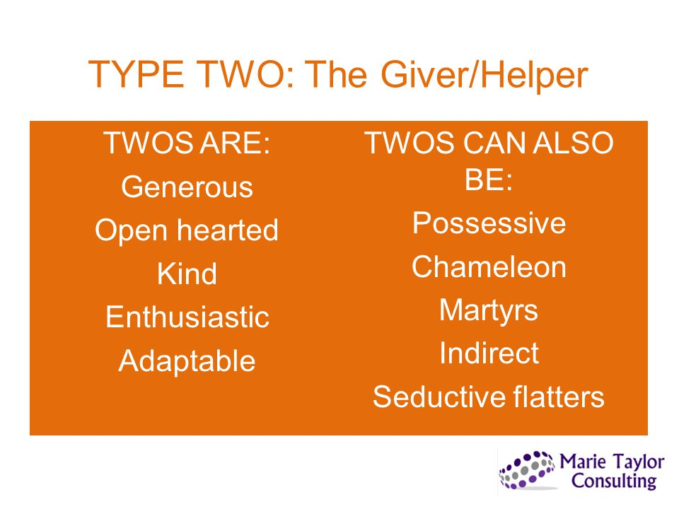 TYPE TWO: The Giver/Helper