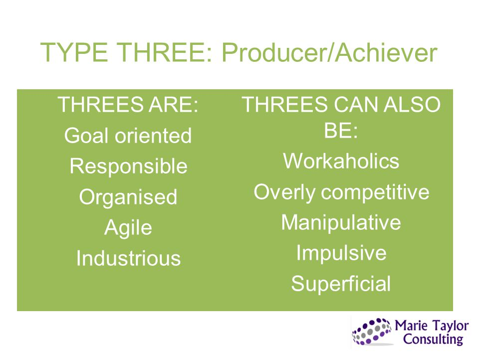 TYPE THREE: Producer/Achiever