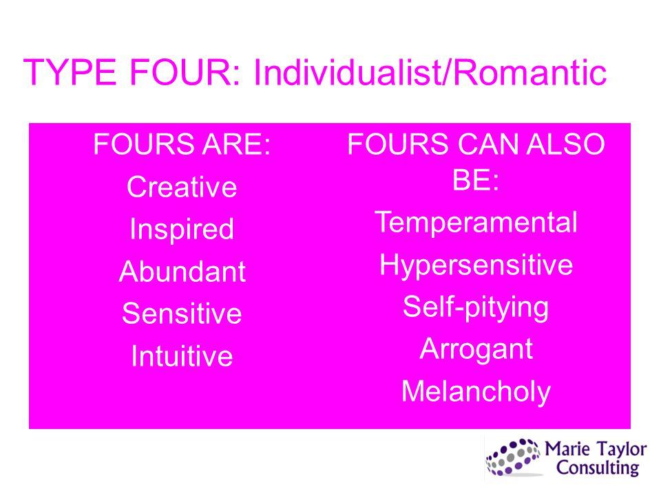 TYPE FOUR: Individualist/Romantic