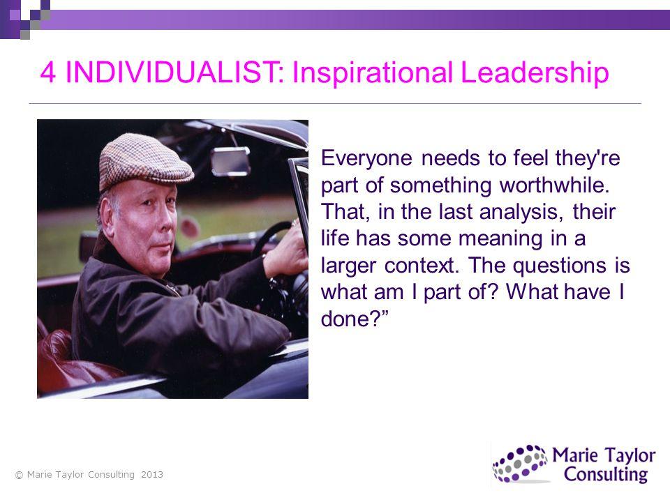4 INDIVIDUALIST: Inspirational Leadership