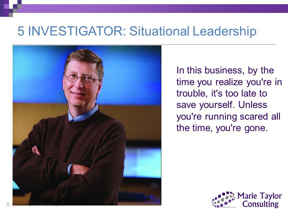 5 INVESTIGATOR: Situational Leadership