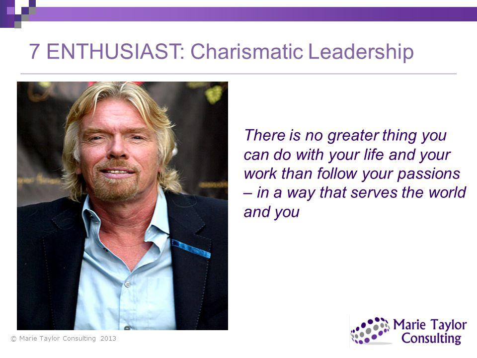 7 ENTHUSIAST: Charismatic Leadership