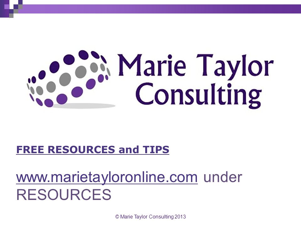 © Marie Taylor Consulting 2013