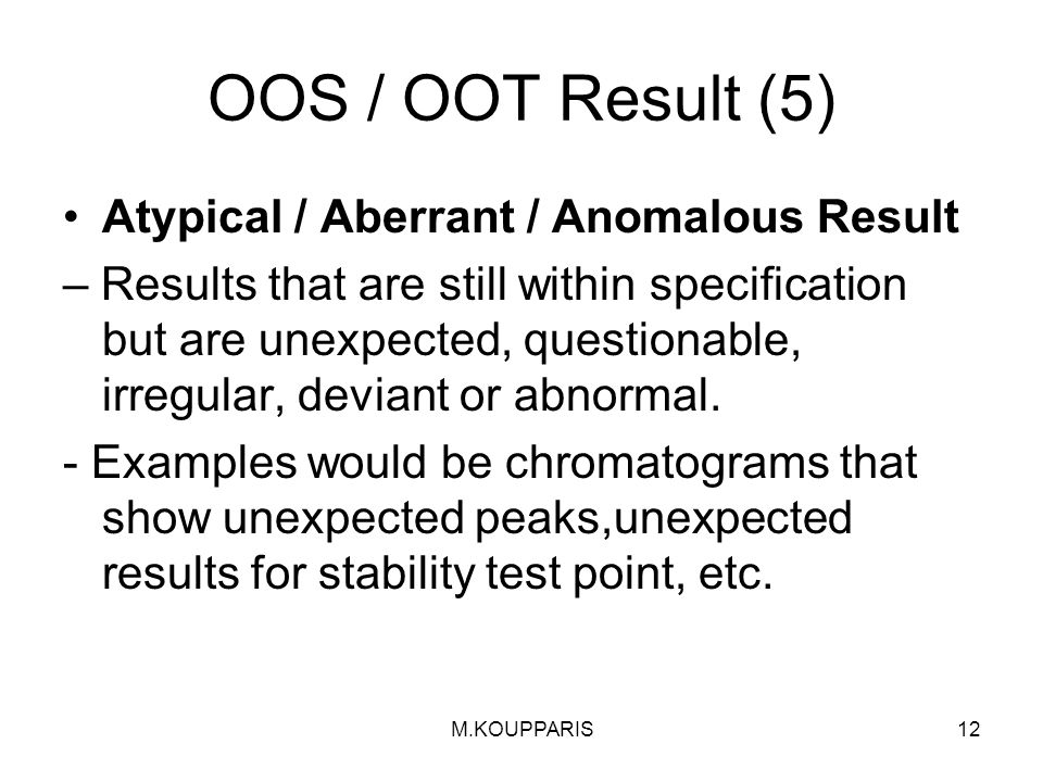 OOS / OOT Result (5) Atypical / Aberrant / Anomalous Result