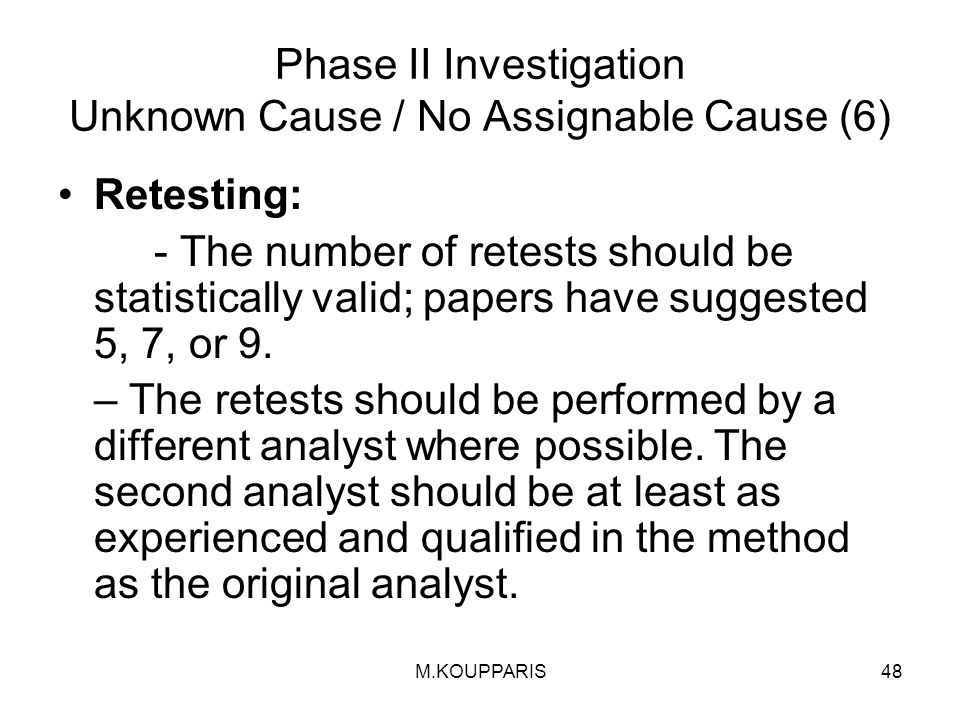 Phase II Investigation Unknown Cause / No Assignable Cause (6)