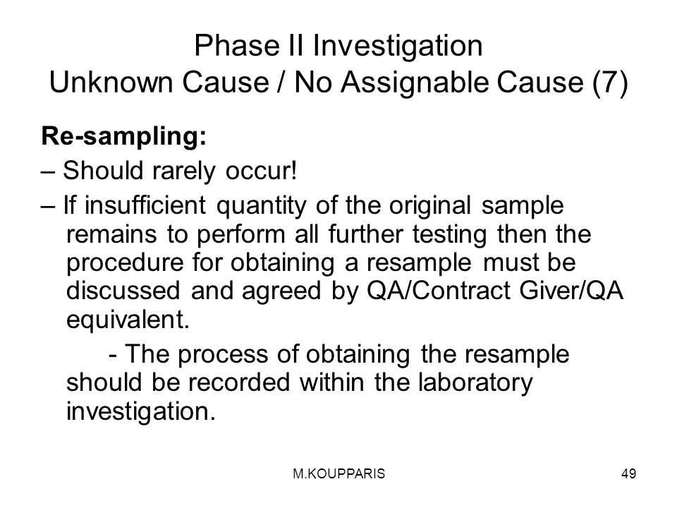 Phase II Investigation Unknown Cause / No Assignable Cause (7)