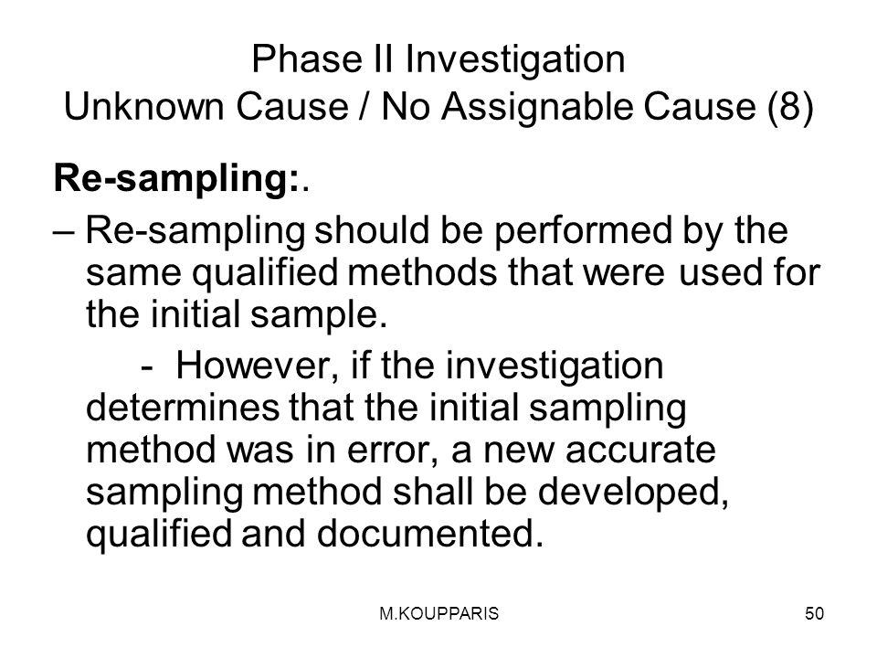 Phase II Investigation Unknown Cause / No Assignable Cause (8)