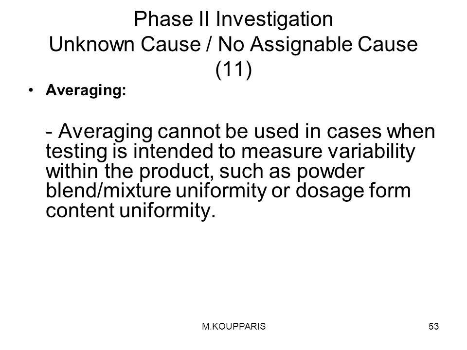 Phase II Investigation Unknown Cause / No Assignable Cause (11)