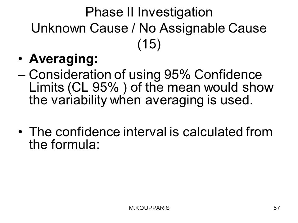 Phase II Investigation Unknown Cause / No Assignable Cause (15)