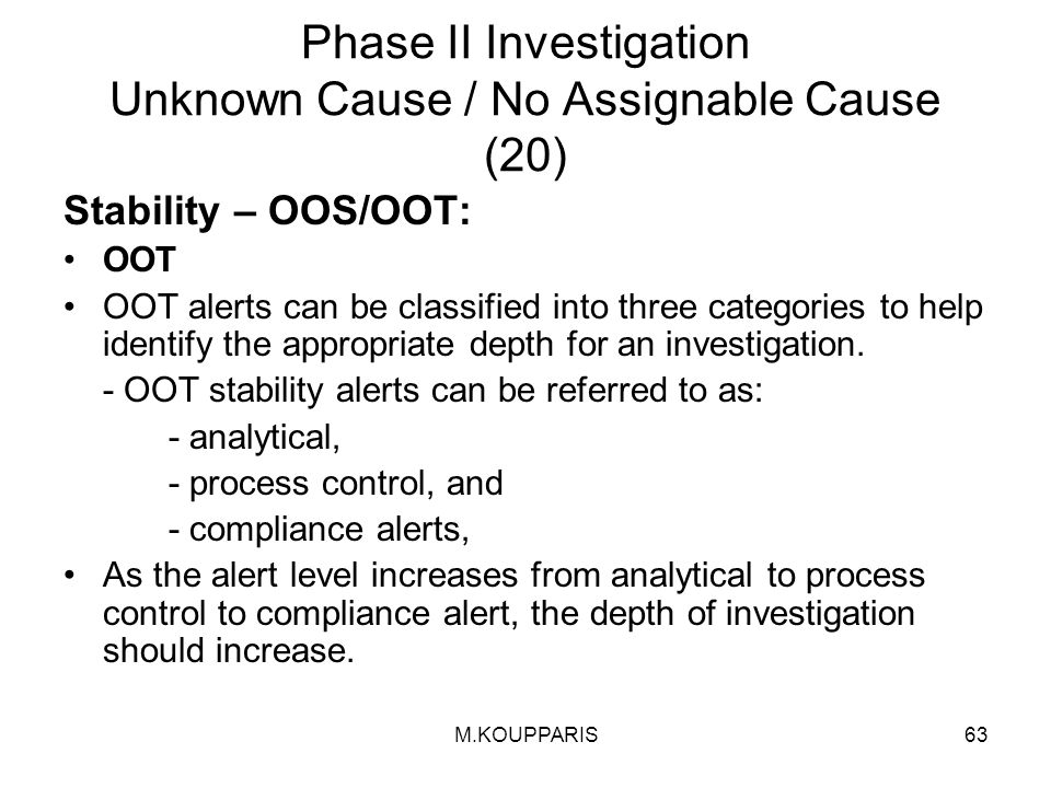 Phase II Investigation Unknown Cause / No Assignable Cause (20)