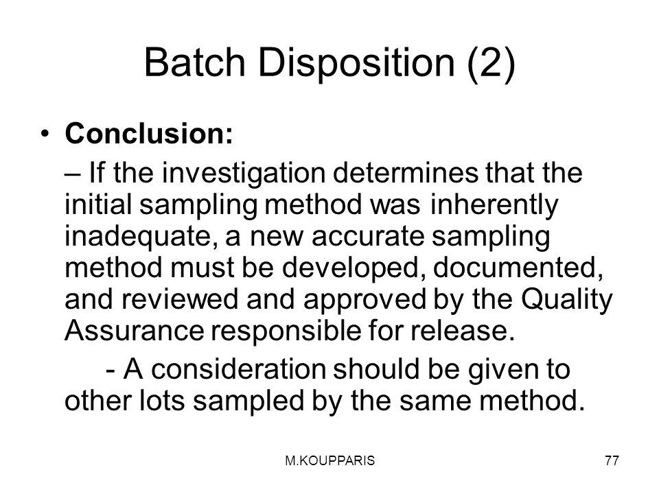 Batch Disposition (2) Conclusion: