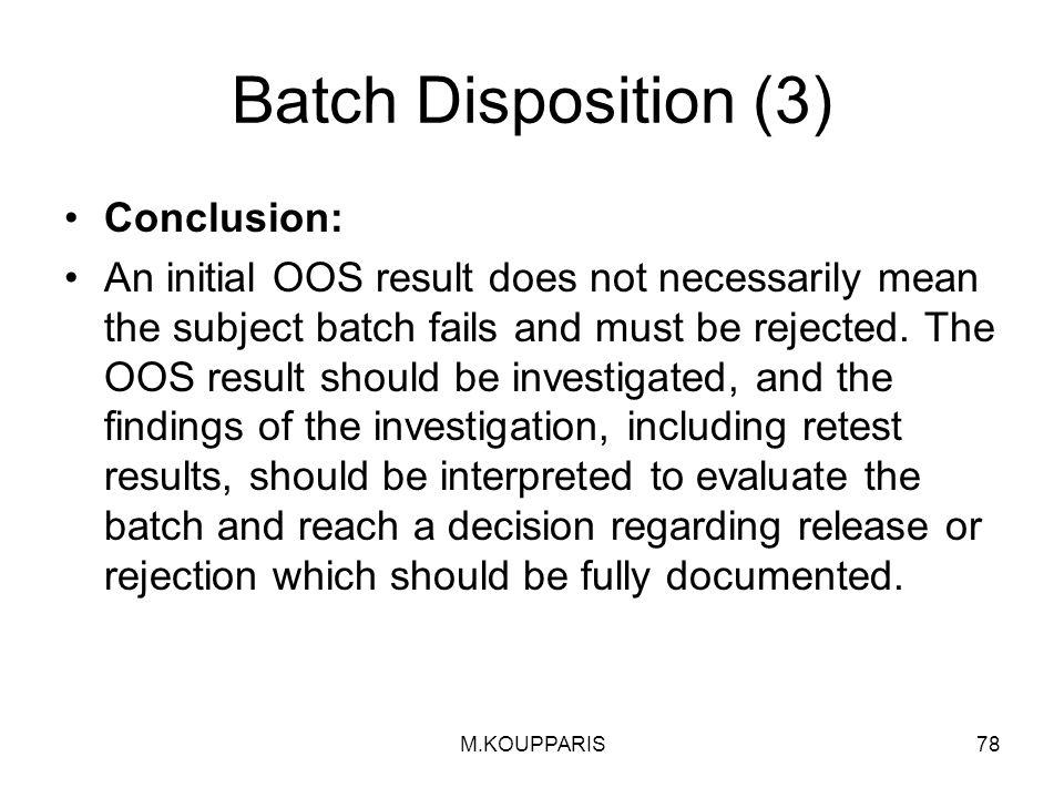 Batch Disposition (3) Conclusion: