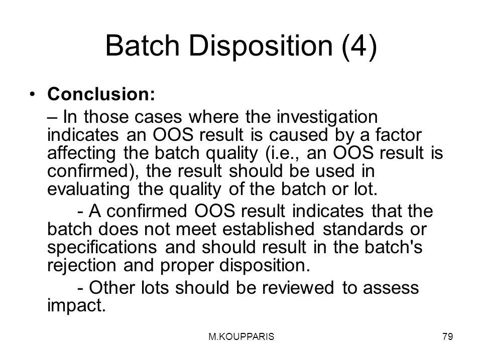 Batch Disposition (4) Conclusion: