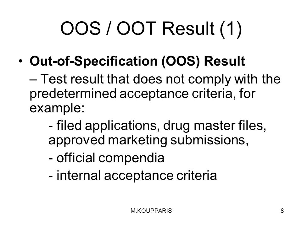 OOS / OOT Result (1) Out-of-Specification (OOS) Result