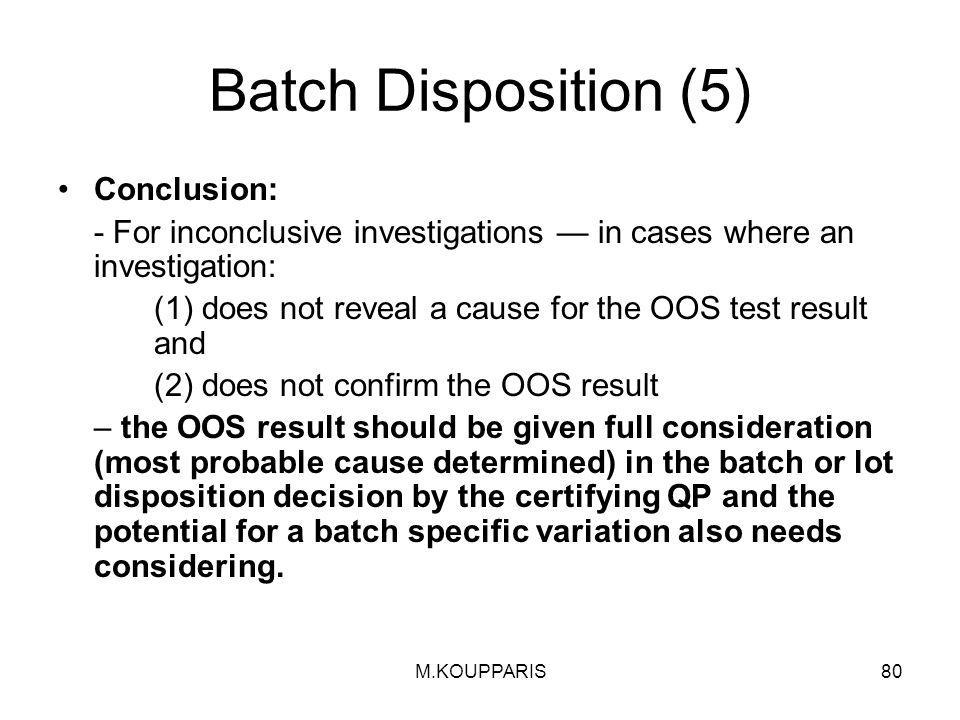 Batch Disposition (5) Conclusion: