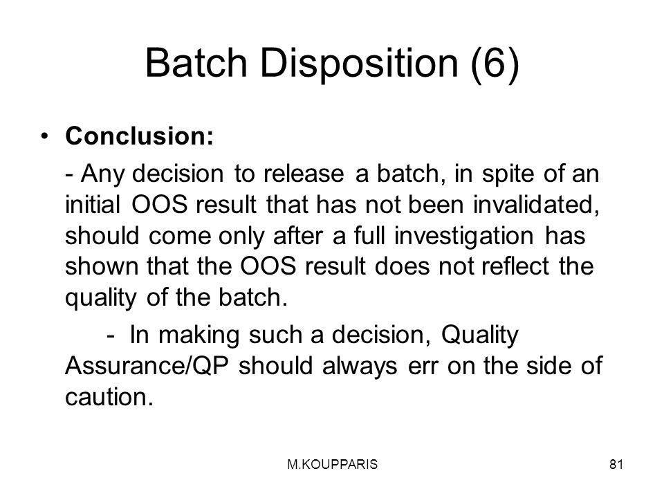 Batch Disposition (6) Conclusion: