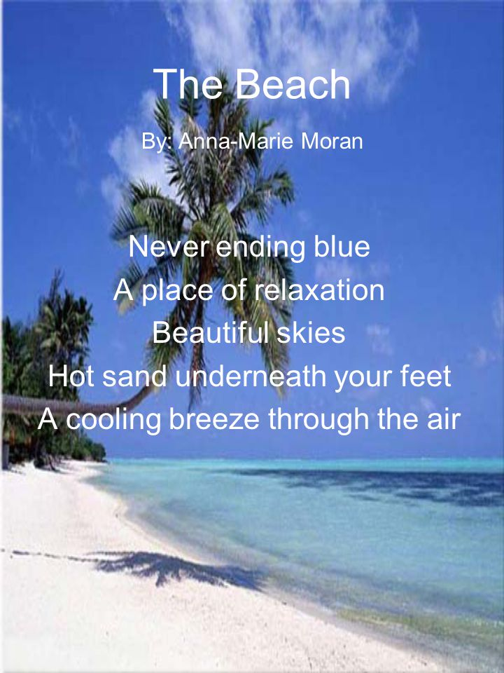 The Beach Never ending blue A place of relaxation Beautiful skies