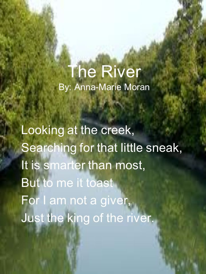 The River By: Anna-Marie Moran