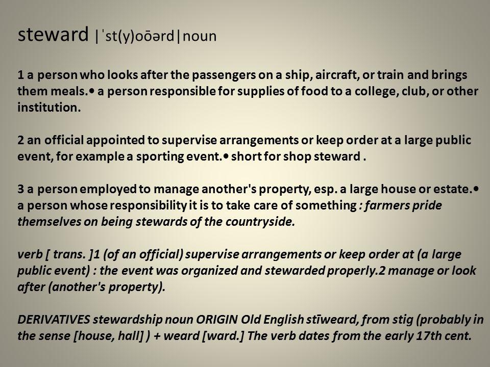 steward |ˈst(y)oōərd|noun